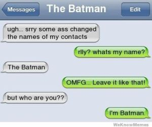 What's Your Name? I'm the Batman